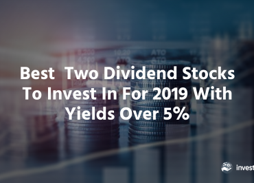 Dividend Stocks To Invest 2019