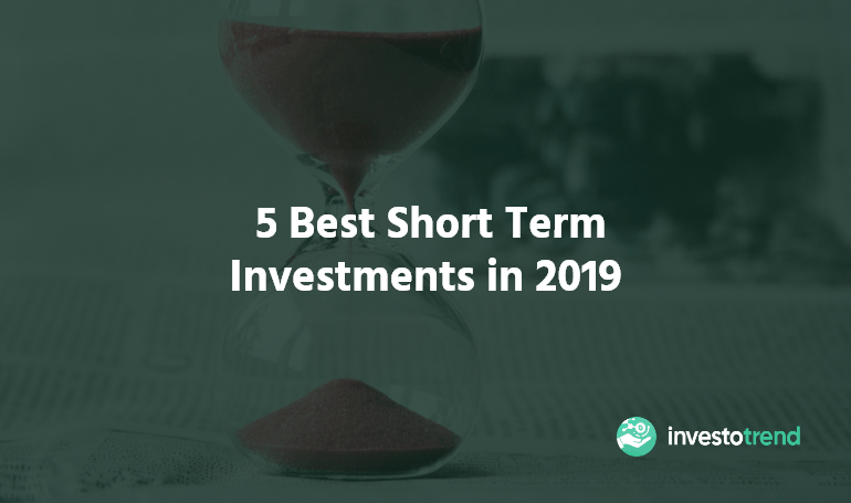 best short term investments in 2019