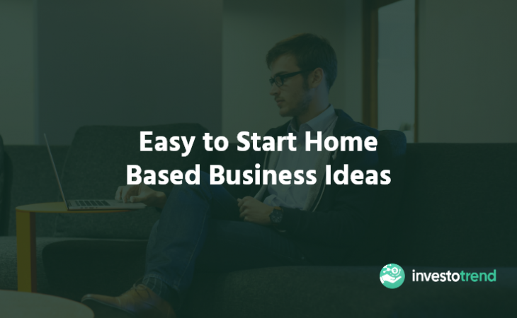 Easy to Start Home Based Business Ideas