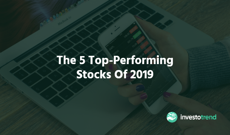 Top Performing Stocks Of 2019