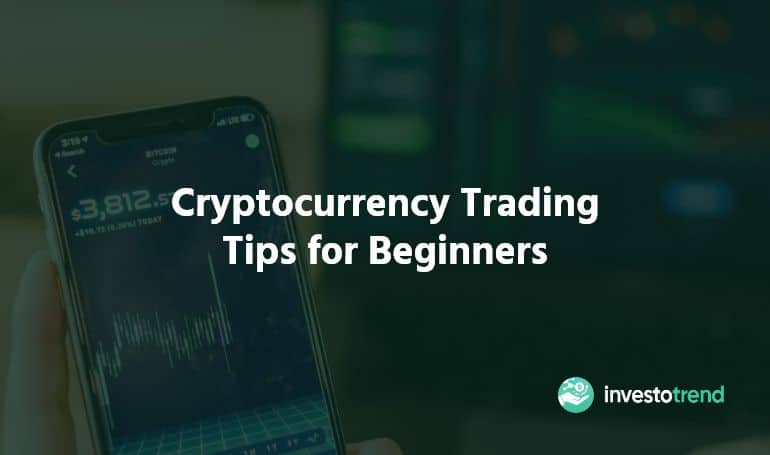 Cryptocurrency Trading Tips for Beginners 2019