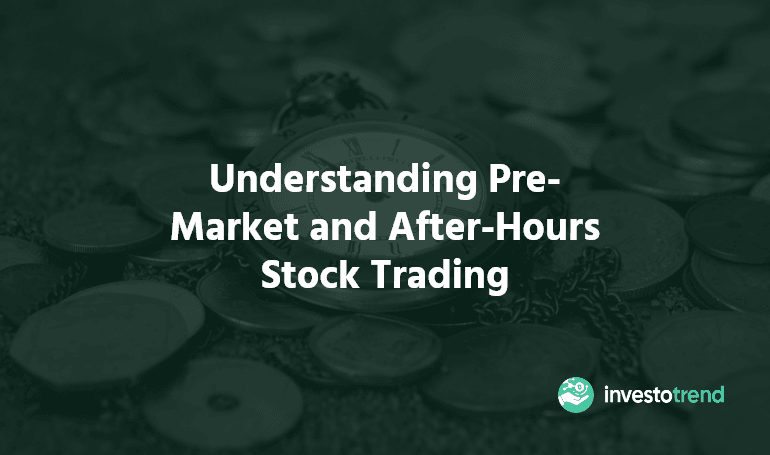 Pre-Market and After-Hours Stock Trading