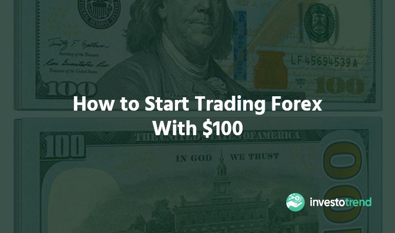 How to trade forex with $100