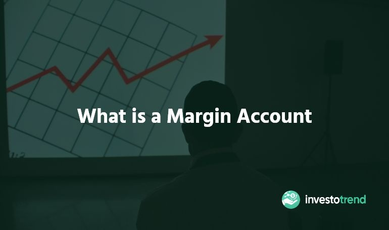 What Is A Margin Account