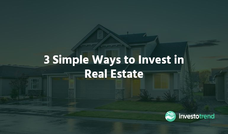 Simple Ways to Invest in Real Estate