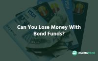 Can You Lose Money With Bond Funds