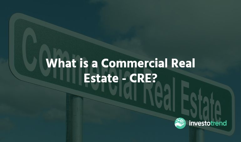 What is a Commercial Real Estate CRE