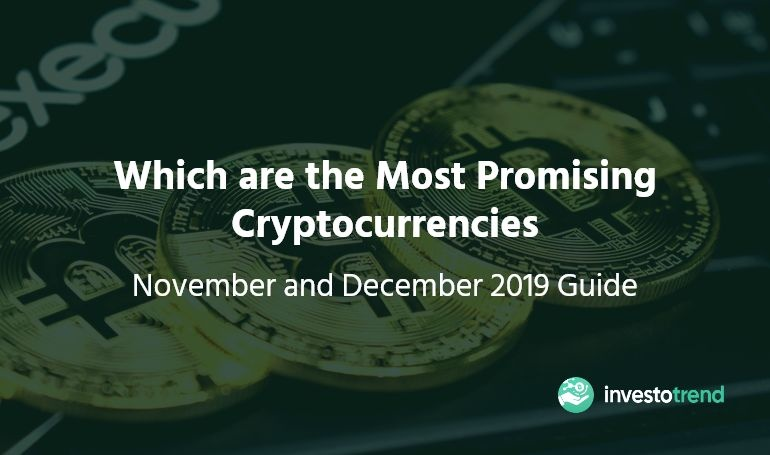 Which are the Most Promising Cryptocurrencies November and December 2019