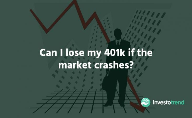Can I lose my 401k if the market crashes