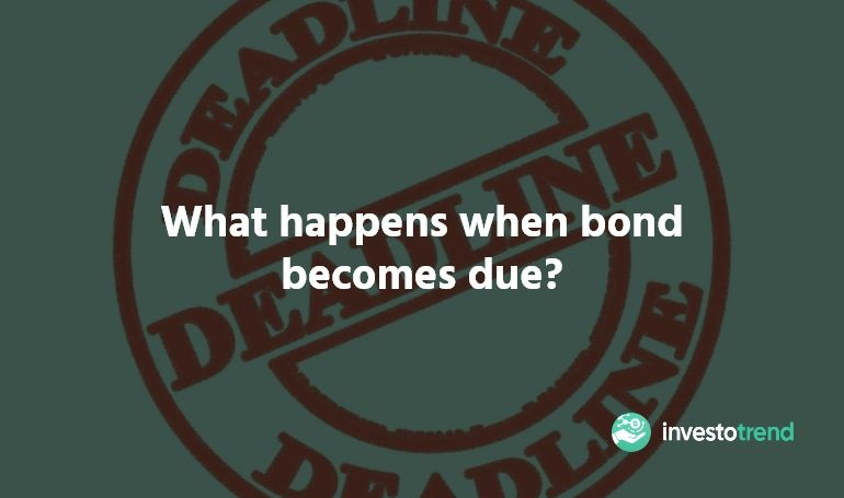 What Happens When A Bond Becomes Due