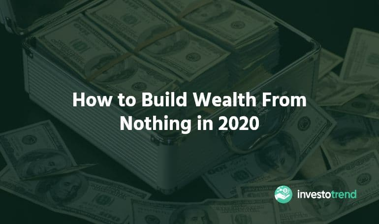 how to build wealth from nothing
