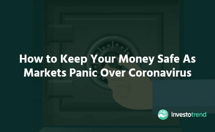 How to Keep Your Money Safe As Markets Panic Over Coronavirus