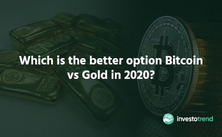 Which is the better option Bitcoin vs Gold in 2020