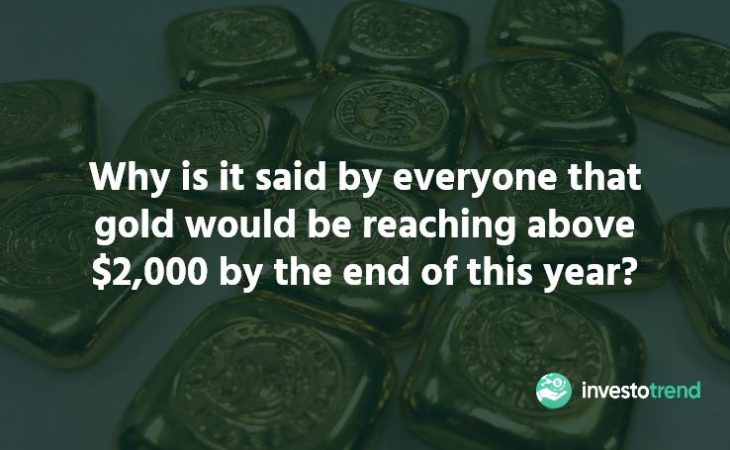 Why is it said by everyone that gold would be reaching above $2,000 by the end of this year