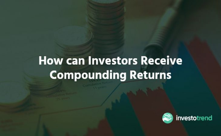 How can Investors Receive Compounding Returns
