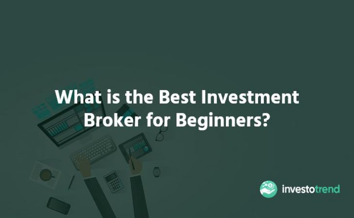 What is the Best Investment Broker for Beginners