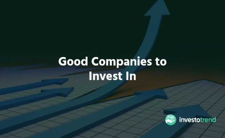 Good Companies to Invest In