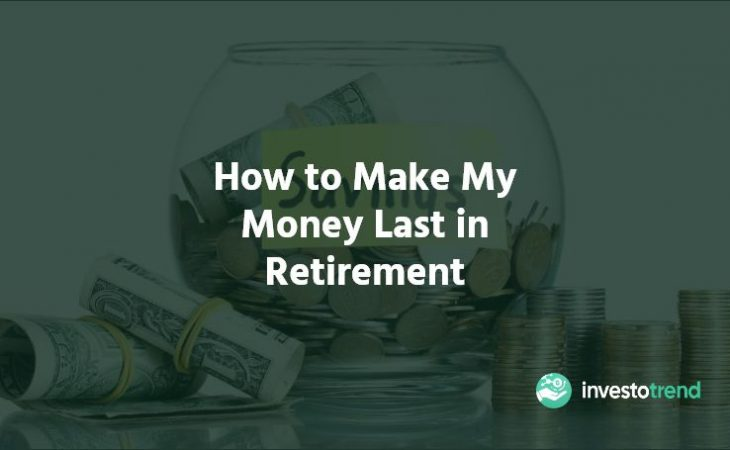 How to Make My Money Last in Retirement