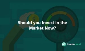 Should you Invest in the Market Now