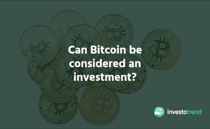 Can Bitcoin be considered an investment?