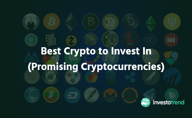Best Crypto to Invest In (Promising Cryptocurrencies)