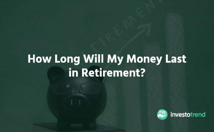 How Long Will My Money Last in Retirement