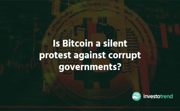 Is Bitcoin a Silent Protest Against Corrupt Governments