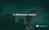 Is Ethereum Dead