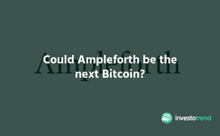 Could Ampleforth be The Next Bitcoin