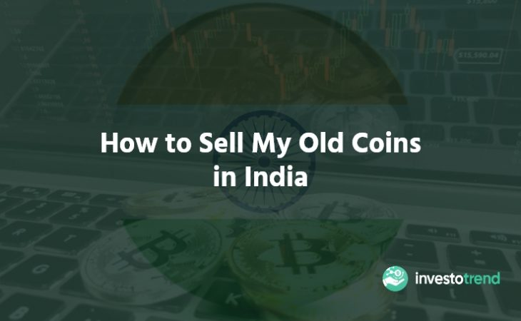 How to Sell My Old Coins in India