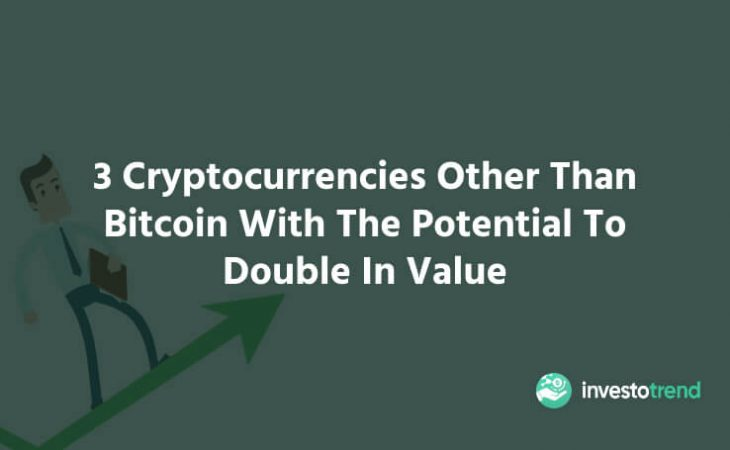 3 Cryptocurrencies Other Than Bitcoin With The Potential To Double In Value