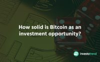 How solid is Bitcoin as an investment opportunity