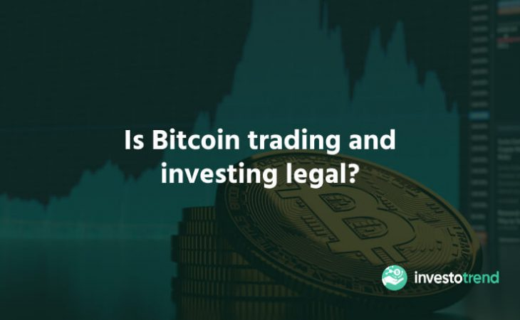 Is Bitcoin trading and investing legal
