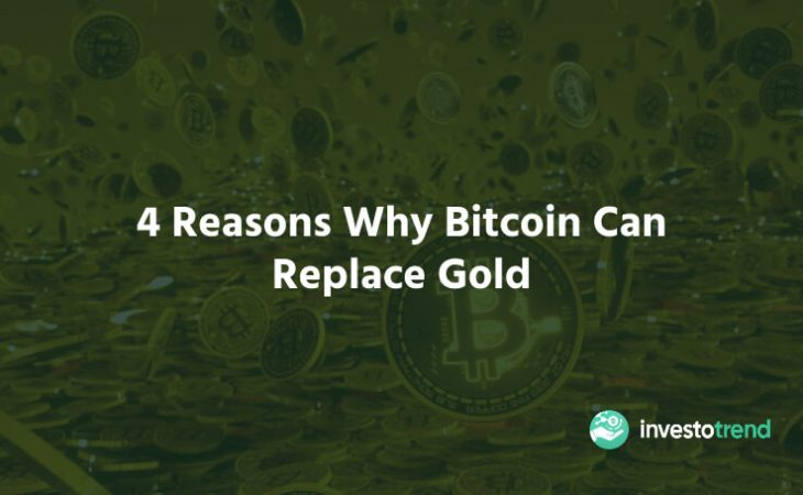 4 Reasons Why Bitcoin Can Replace Gold