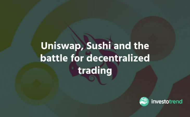 Uniswap, Sushi and the battle for decentralized trading