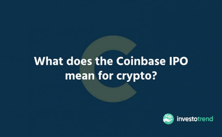 What does the Coinbase IPO mean for crypto