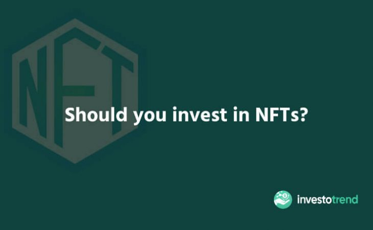 Should you invest in NFTs
