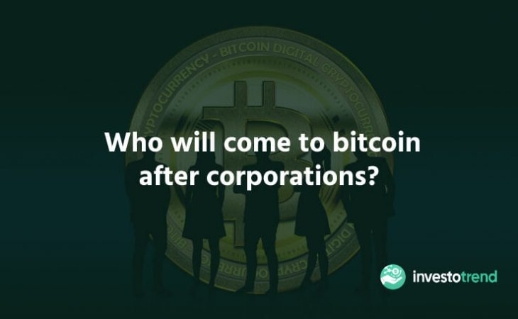 Who Will Come to Bitcoin After Corporations