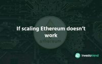 If Scaling Ethereum Doesn't Work