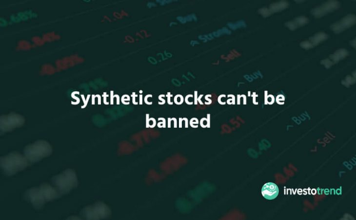 Synthetic stocks can't be banned