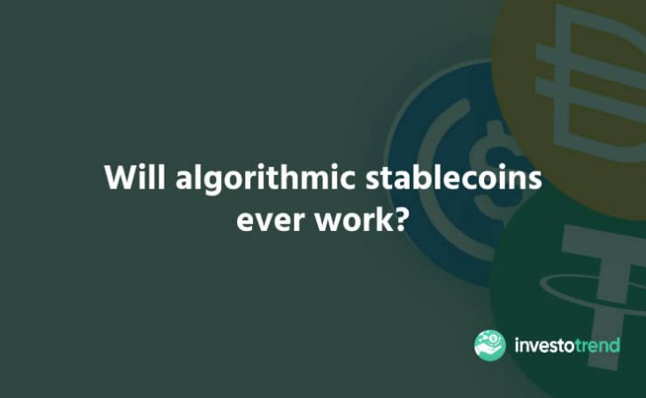 Will Algorithmic Stablecoins Ever Work
