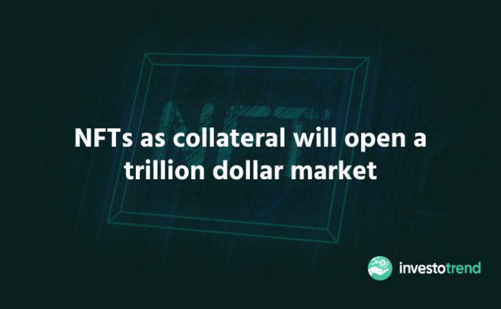 NFTs as collateral will open a trillion dollar market