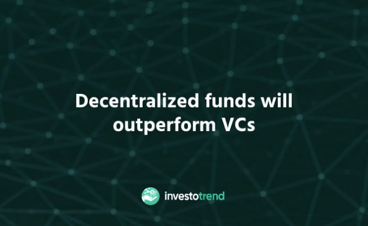 Decentralized Funds Will Outperform VCs