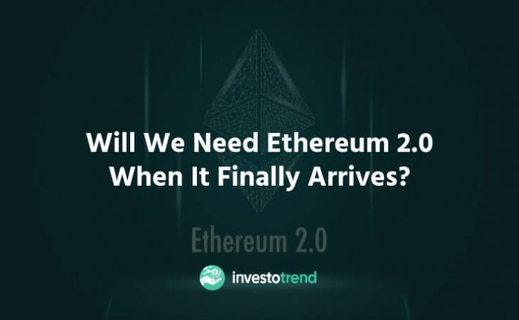 Will we need Ethereum 2.0 when it finally arrives