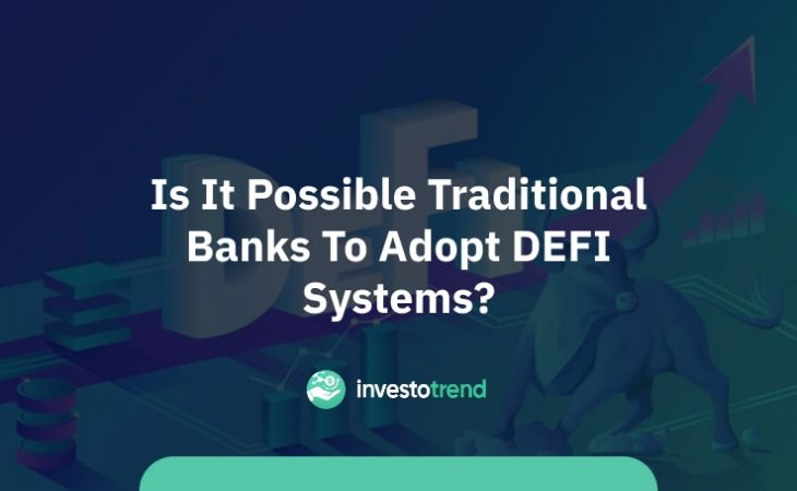 Is It Possible Traditional Banks to Adopt DEFI Systems
