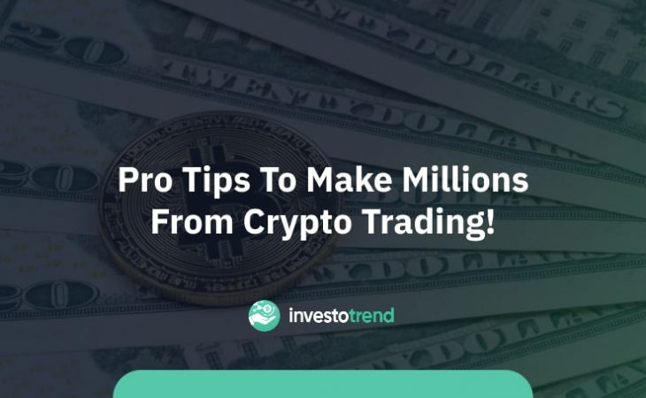 Pro Tips to Make Millions from Crypto Trading